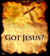 Got Jesus?